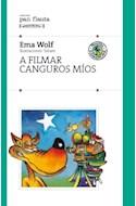 Papel A FILMAR CANGUROS MIOS (COLECCION PAN FLAUTA 23)  SIN SOLAPAS