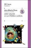 Papel ANI SALVA A LA PERRA LAIKA (COLECCION PAN FLAUTA 38) (RUSTICA)