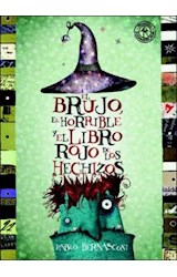 Papel BRUJO EL HORRIBLE Y EL LIBRO ROJO DE LOS HECHIZOS (PRIMERA SUDAMERICANA)