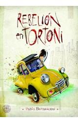 Papel REBELION EN TORTONI (COLECCION PRIMERA SUDAMERICANA)