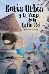 Libro Boris Orbis Y La Vieja De La Calle 24