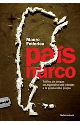 Papel PAIS NARCO TRAFICO DE DROGAS EN ARGENTINA DEL TRANSITO  A LA PRODUCCION PROPIA (RUSTICA)