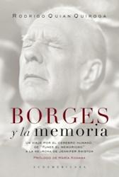 Libro Borges Y La Memoria  Un Viaje Por El Cerebro Humano De Funes El Memorioso