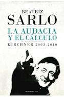 Papel AUDACIA Y EL CALCULO KIRCHNER 2003 - 2010