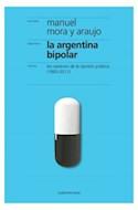 Papel ARGENTINA BIPOLAR (LOS VAIVENES DE LA OPINION PUBLICA 1983-2011)
