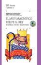 Libro El Muy Magnifico Felipe G. Rey Y Otras Vidas Ilustres