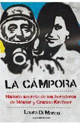 Papel CAMPORA HISTORIA SECRETA DE LOS HEREDEROS DE NESTOR Y CRISTINA KIRCHNER