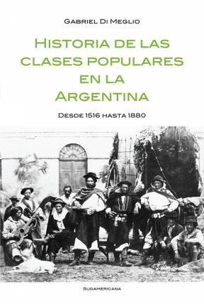 E-book Historia De Las Clases Populares En La Argentina