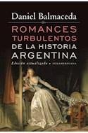 Papel ROMANCES TURBULENTOS DE LA HISTORIA ARGENTINA (EDICION  ACTUALIZADA)