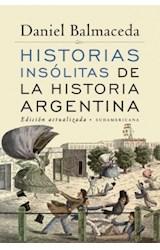 Papel HISTORIAS INSOLITAS DE LA HISTORIA ARGENTINA [EDICION ACTUALIZADA]