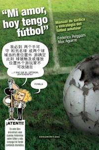 Libro ' Mi Amor Hoy Tengo Futbol '