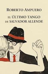 Papel Ultimo Tango De Salvador Allende, El