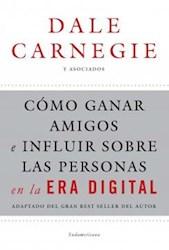 Libro Como Ganar Amigos E Influir Sobre Las Personas En La Era Digital