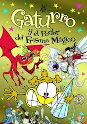 Libro Gaturro Y El Poder Del Prisma Magico