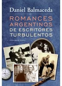 Papel Romances Argentinos De Escritores Turbulentos - Leopoldo Lugones, Jorge Luis Borges,