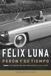 Papel Peron Y Su Tiempo Tomo I 1946-1949