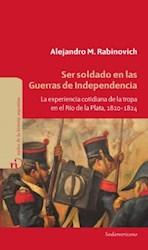Papel Ser Soldado En Las Guerras De Independencia