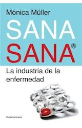 Papel SANA, SANA EL NEGOCIO DE LA ENFERMEDAD