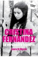 Papel CRISTINA FERNANDEZ LA VERDADERA HISTORIA LA BIOGRAFIA D  EFINITIVA