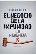 Papel NEGOCIO DE LA IMPUNIDAD LA HERENCIA K