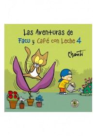 Papel Aventuras De Facu Y Cafe Con Leche 4, La