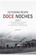 Papel DOCE NOCHES 2001 EL FRACASO DE LA ALIANZA EL GOLPE PERONISTA Y EL ORIGEN DEL KIRCHNERISMO