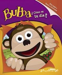 Libro Bubba, Como Es Tu Dia?