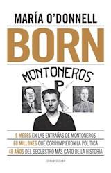 Papel BORN 9 MESES EN LAS ENTRAÑAS DE MONTONEROS 60 MILLONES QUE CORROMPIERON LA POLITICA 40 AÑOS DEL SECU