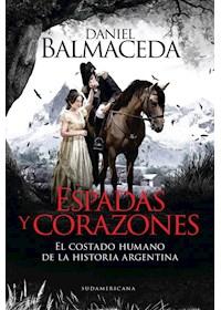 Papel Espadas Y Corazones - El Costado Humano De La Historia Argentina