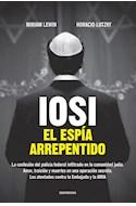 Papel IOSI EL ESPIA ARREPENTIDO LA CONFESION DEL POLICIA FEDERAL INFILTRADO (RUSTICO)