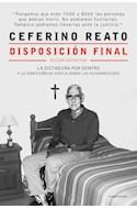 Papel DISPOSICION FINAL LA DICTADURA POR DENTRO Y LA CONFESION DE VIDELA (EDICION DEFINITIVA) (RUSTICO)