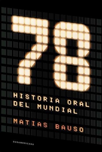 Papel 78. Historia Oral Del Mundial