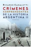 Papel CRIMENES SORPRENDENTES DE LA HISTORIA ARGENTINA 2 (RUSTICO)