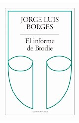 Papel INFORME DE BRODIE (COLECCION BIBLIOTECA JORGE LUIS BORGES) (RUSTICO)