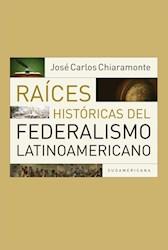 Libro Raices Historicas Del Federalismo