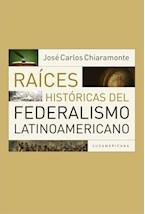 Papel RAICES HISTORICAS DEL FEDERALISMO LATINOAMERICANO