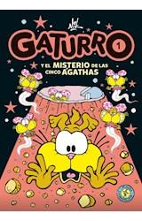 Papel GATURRO 1 GATURRO Y EL MISTERIO DE LAS CINCO AGATHAS (COLECCION GATURRO PARA CHICOS) (BOLSILLO)