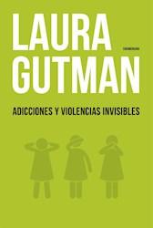 Libro Adicciones Y Violencias Invisibles