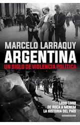 Papel ARGENTINA. UN SIGLO DE VIOLENCIA