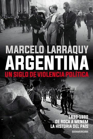 Papel Argentina. Un Siglo De Violencia Política