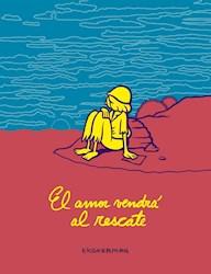 Libro El Amor Vendra Al Rescate
