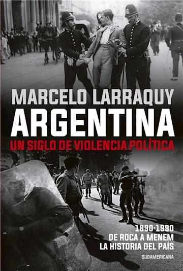 E-book Argentina. Un Siglo De Violencia Política
