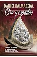 Papel ORO Y ESPADAS CURIOSAS HISTORIAS DE LA ARGENTINA CUANDO ERA ESPAÑOLA (COLECCION HISTORIA) (RUSTICA)