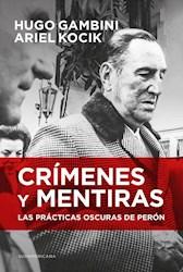 Papel Crimenes Y Mentiras Las Practicas Oscuras De Peron