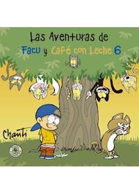 Papel Aventuras De Facu Y Café Con Leche 6, La