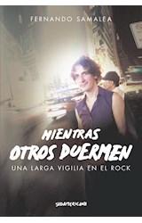 Papel MIENTRAS OTROS DUERMEN UNA LARGA VIGILIA EN EL ROCK (RUSTICA)