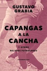 Libro Capangas A La Cancha Y Otros Relatos Futboleros
