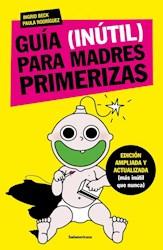 Libro Guia (Inutil) Para Madres Primerizas