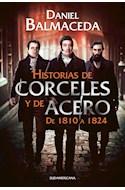 Papel HISTORIAS DE CORCELES Y DE ACERO DE 1810 A 1824 (RUSTICA)