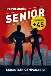 Libro Revolucion Senior : El Auge De La Generacion + 45